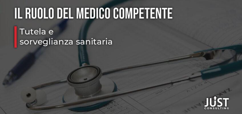 Il ruolo del Medico Competente | Tutela e sorveglianza sanitaria