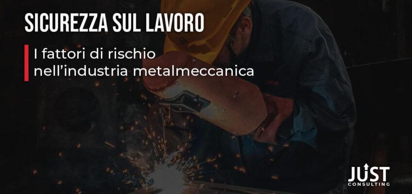 Sicurezza sul Lavoro: i rischi nell'industria metalmeccanica