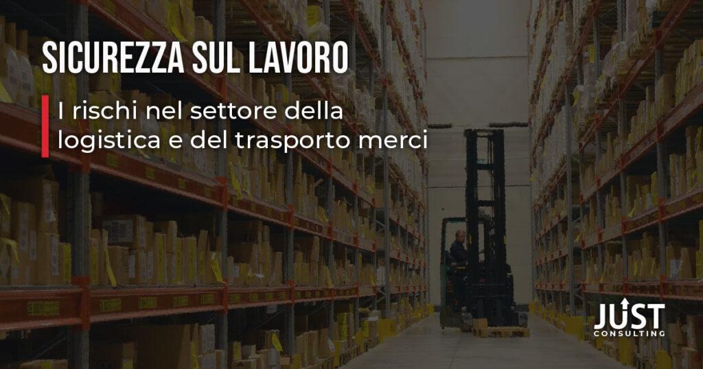 Rischio settore logistica, rischio trasporto merci, sicurezza sul lavoro, sicurezza logistica