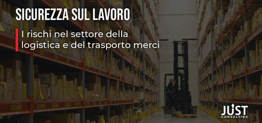 Sicurezza sul lavoro | Rischi logistica e trasporto merci